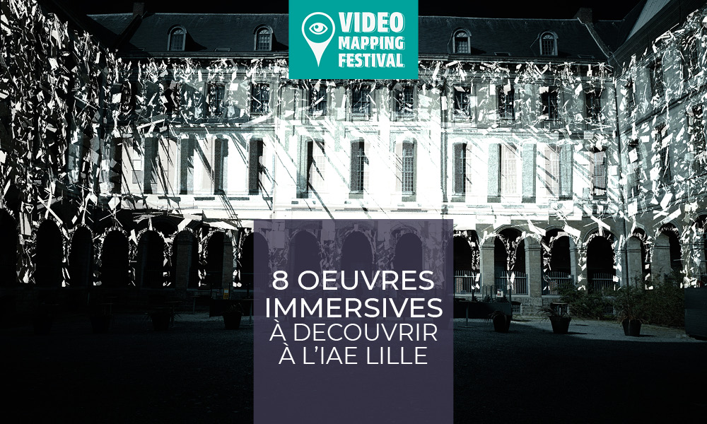 video mapping festival à l'IAE Lille